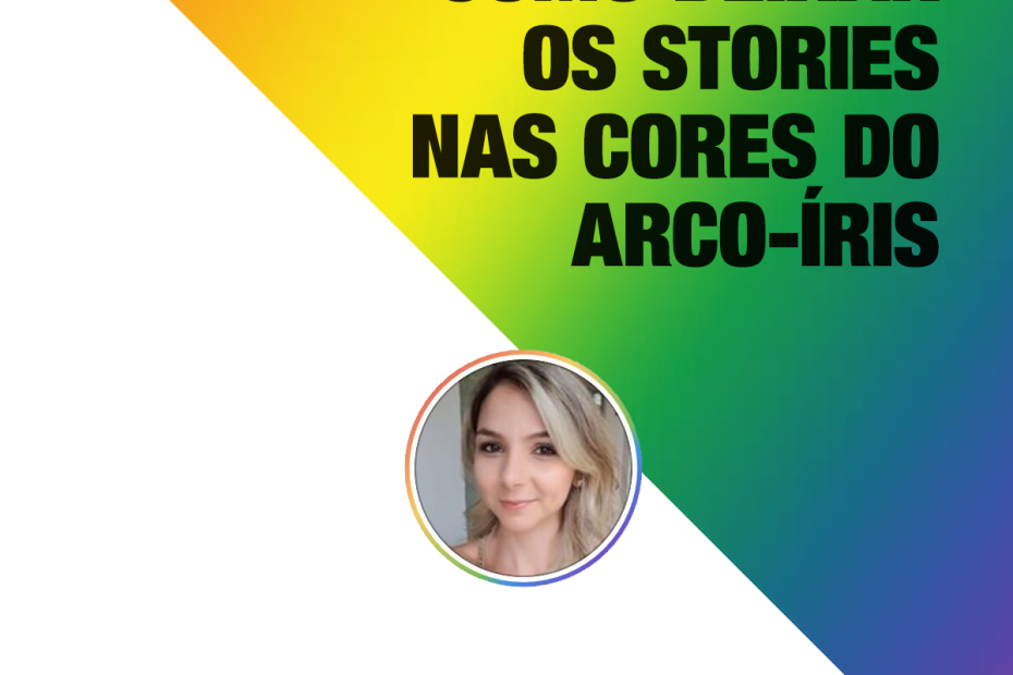 Dica Instagram Como deixar o aro de notificação dos Stories nas cores do arco-íris e as hashtags coloridas no feed