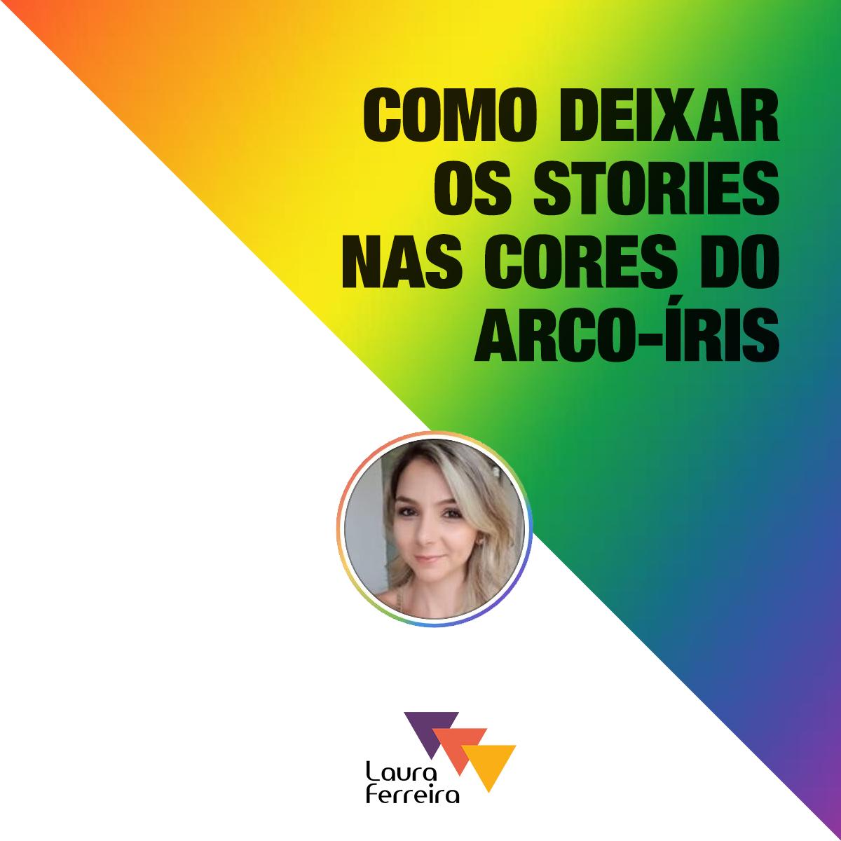 Dica Instagram Como deixar o aro de notificação dos Stories nas cores do arco-íris e as hashtags coloridas no feed
